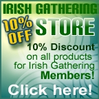 10% Discount off ALL Products in the IrishGathering Store for Registered Members